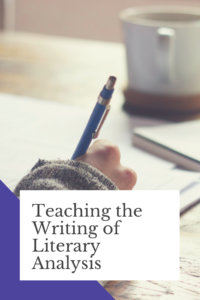 How to Teach the Writing of Literary Analysis? My Approach to This Challenge