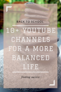 Back-to-School: 10+ YouTube Channels for a More Balanced Life
