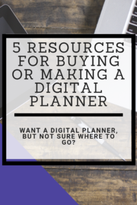 5 Resource for Buying or Making a Digital Planner