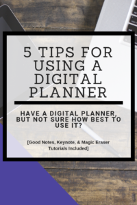 Top 5 Tips for Using a Digital Planner (Good Notes Tutorials Included)