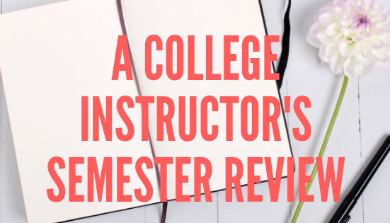 A College Instructor's Semester Review