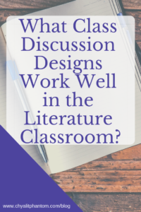 Class Discussion Designs that Work Well in the Literature Classroom